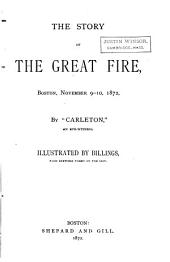 The Story of the Great Fire: Boston, November 9-10, 1872