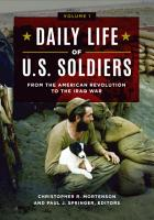 Daily Life of U S  Soldiers  From the American Revolution to the Iraq War  3 volumes  PDF
