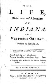 The Life, Misfortunes and Adventures of Indiana: The Virtuous Orphan. Written by Herself. Illustrated with Several Copper Plates