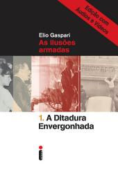 A ditadura envergonhada – Edição com áudios e vídeos
