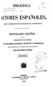 Epistolario español: colección de cartas de españoles ilustres antiguos y modernos, Volumen 1