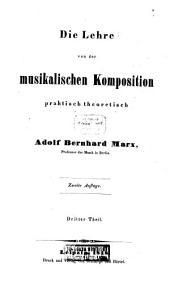 Die Lehre von der musikalischen Komposition, praktisch theoretisch von Adolf Bernhard Marx: Band 3