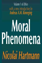 Moral Phenomena: Volume One of Ethics