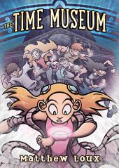 The Time Museum: Volume 1
