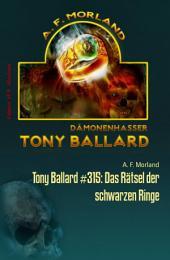 Tony Ballard #315: Das Rätsel der schwarzen Ringe: Horror-Roman