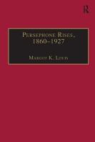 Persephone Rises  1860 1927 PDF