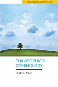 Philosophical Criminology Book