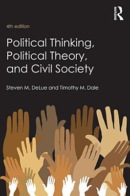 Political Thinking  Political Theory  and Civil Society PDF