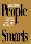 People Smarts   Behavioral Profiles  People Smarts Book  Bending the Golden Rule to Give Others What They Want  PDF