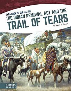 The Indian Removal Act and the Trail of Tears Book