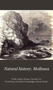 Natural history. Mollusca