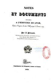 Note et documents pour servir à l'histoire de Lyon depuis l'origine jusqu'à l'année 1349