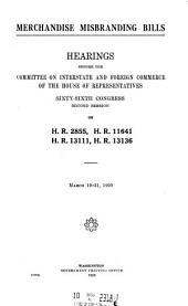 Merchandise Misbranding Bills. Hearings ... on H.R. 2855, H.R. 11641, H.R. 13111, H.R. 13136, March 19-31, 1920