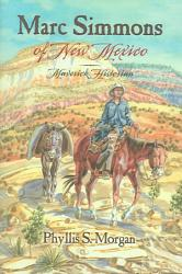 Marc Simmons Of New Mexico Book PDF