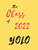 The Class of 2022 YOLO