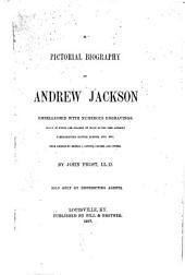 A Pictorial Biography of Andrew Jackson