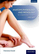 Anatomy  Physiology and Pathology for Complementary Therapists PDF