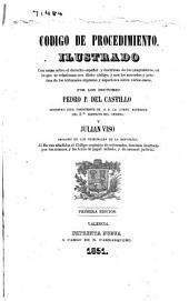 Codigo de procedimiento: ilustrado con notas sobre el derecho español y doctrinas de los pragmáticos, en lo que se relacionan con dicho código, y con los acuerdos y práctica de los tribunales supremo y superiores sobre varios casos