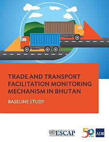 Trade and Transport Facilitation Monitoring Mechanism in Bhutan PDF