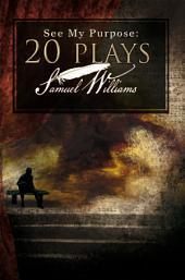 See My Purpose: 20 Plays