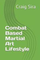 Combat Based Martial Art Lifestyle