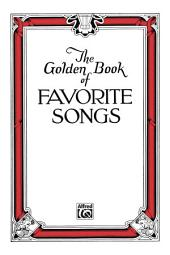 The Golden Book of Favorite Songs (Community Collection): Choral Collection