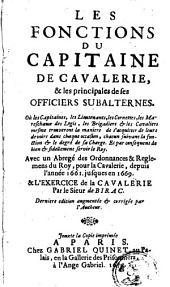 Les fonctions du capitaine de cavalerie, et les principales de ses officiers subalternes... Avec un abrégé des ordonnances & reglemens du Roy, pour la cavalerie depuis l'année 1661 jusques en 1669