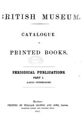 Catalogue of the Printed Books in the Library of the British Museum: Volume 38