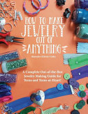 How to Make Jewelry Out of Anything