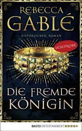 Leseprobe: Die fremde Königin: Historischer Roman