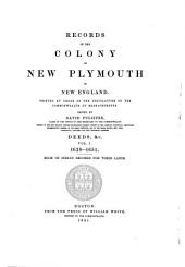 Records of the Colony of New Plymouth, in New England: Deeds, &c., 1620-1651. Book of Indian records for their lands