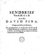 Sendbrief van de hr. C.v.B. aan de heer David Pina, [...], tot inleiding van een versprek over de kentekenen van de waere Messias. [en andere geschriften].