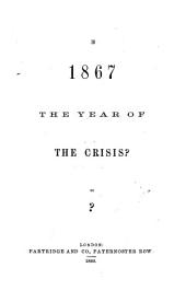 Is 1867 the Year of the crisis? By?.