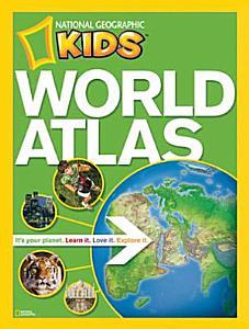 National Geographic Kids World Atlas Book