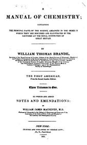 A Manual of Chemistry: Containing the Principal Facts of the Science, Arranged in the Order in which They are Discussed and Illustrated in the Lectures at the Royal Institution of Great Britain
