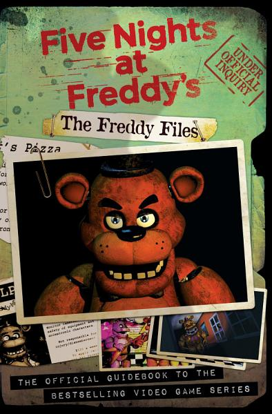 The Freddy Files Five Nights At Freddy S 2