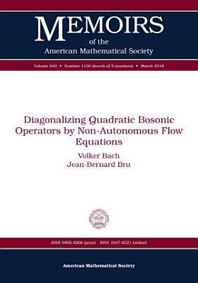 Diagonalizing Quadratic Bosonic Operators by Non Autonomous Flow Equations
