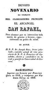 Devoto novenario en obsequio del gloriosisimo principe el arcangel San Rafael: para alcanzar por su interseccion toda suerte de gracias ...