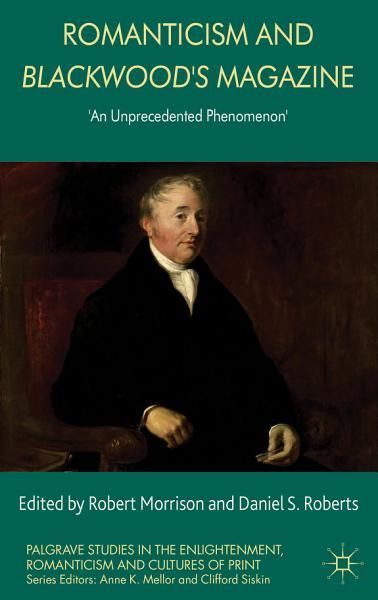Download Romanticism and Blackwood s Magazine Book