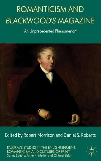 Romanticism and Blackwood s Magazine PDF