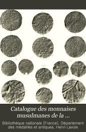 Catalogue des monnaises musulmanes de la Bibliothèque nationale: Publié par ordre du ministre de l'instruction publique, des cultes et des beaux-arts