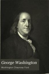 George Washington: Volume 1