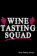 Wine Tasting Squad Wine Tasting Journal