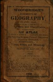 Rudiments of Geography: On a New Plan, Designed to Assist the Memory by Comparison and Classification; with Numerous Engravings of Manners, Customs, & Curiosities. Accompanied with an Atlas, Exhibiting the Prevailing Religions, Forms of Government, Degrees of Civilization, and the Comparative Size of Towns, Rivers and Mountains