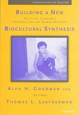 Building a New Biocultural Synthesis
