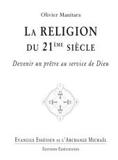 La religion du 21ème siècle: Devenir un prêtre au service de Dieu