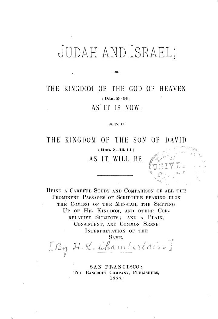 Judah and Israel, Or, The Kingdom of the God of Heaven (Dan. 2-14) as it is Now
