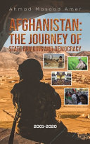 Afghanistan  The Journey of State Building and Democracy PDF