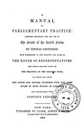A Manual of Parliamentary Practice: Composed Originally for the Use of the Senate of the United States