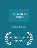 The Soul of France   Scholar s Choice Edition PDF